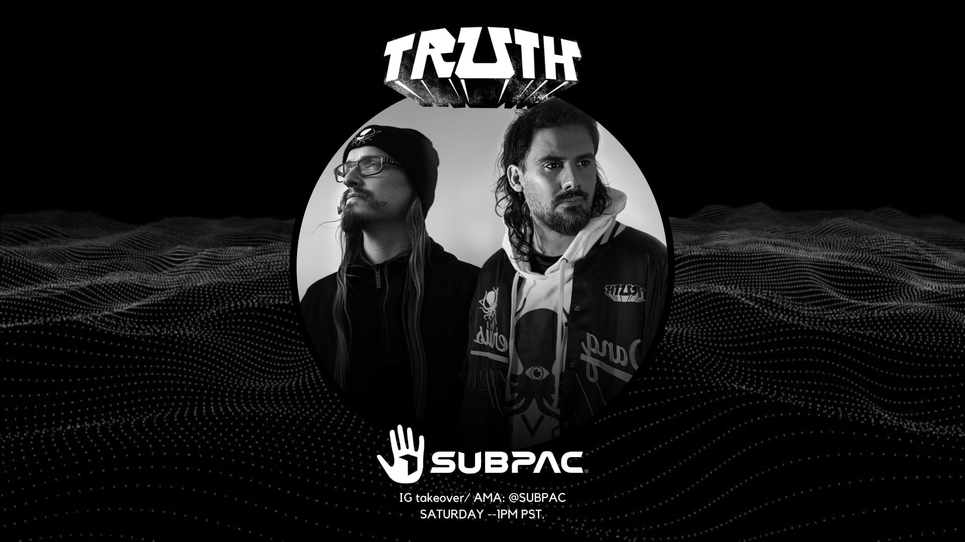 AMA with Truth x SUBPAC
